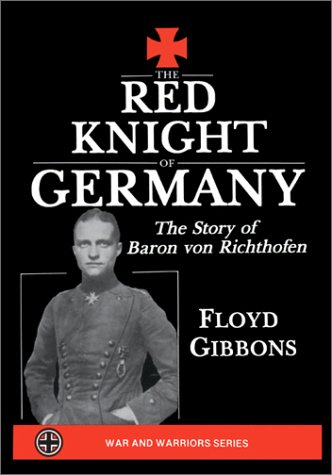 The Red Knight of Germany: The Story: Floyd Gibbons.
