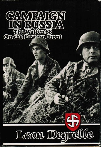 Campaign in Russia: The Waffen SS on: Degrelle, Leon