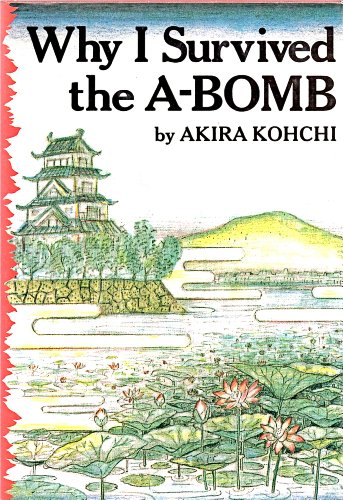 9780939484317: Why I Survived the A-Bomb