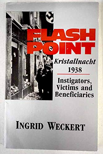 9780939484379: Flashpoint: Kristallnacht 1938 : Instigators, Victims and Beneficiaries