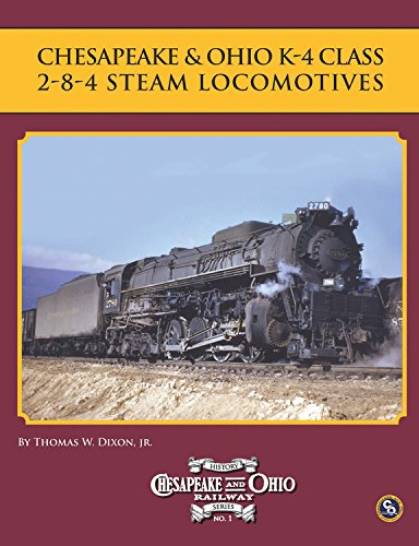 9780939487592: Chesapeake & Ohio K-4 Class 2-8-4 Steam Locomotives (Chesapeake & Ohio History Series)
