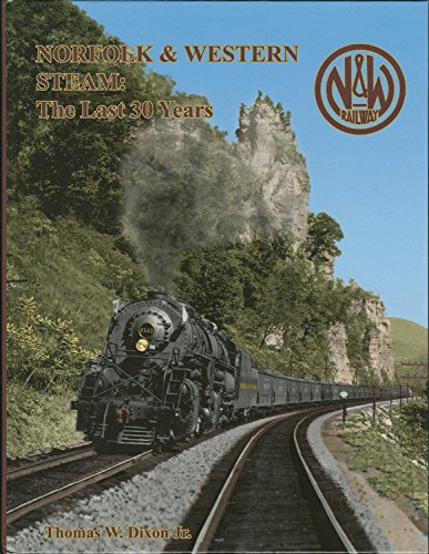 9780939487639: Norfolk & Western Steam: The Last 30 Years