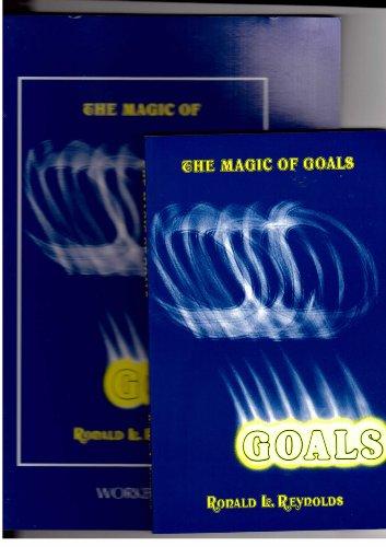 The magic of goals: Reynolds, Ronald L