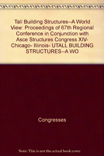 Tall Building Structures--A World View: Proceedings of 67th Regional Conference in Conjunction with...