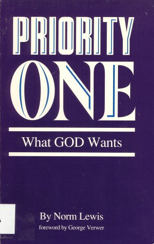 Priority one: What God wants: Norman Lewis