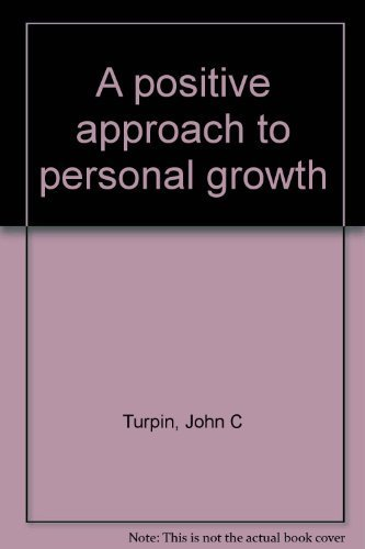 A Positive Approach to Personal Growth: Barbara H. Turpin;