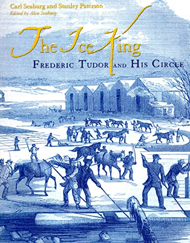 9780939510801: The Ice King: Frederic Tudor and His Circle