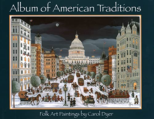 Album of American Traditions: Folk Art Paintings: Dyer, Carol