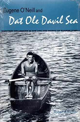 """Eugene O'Neill and """"Dat Ole Davil Sea"""": Richter, Robert A"""