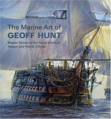 The Marine Art of Geoff Hunt (Maritime) (0939511002) by Geoff Hunt