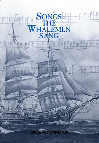 9780939511099: Songs the Whalemen Sang
