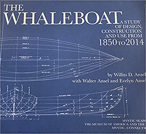 The Whaleboat A Study of Design Construction: Willits D. Ansel;