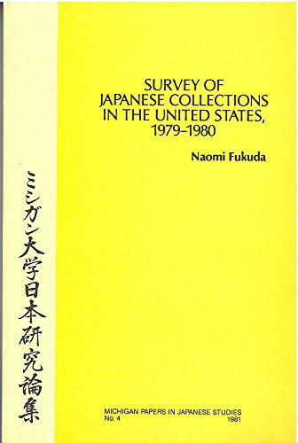 Survey of Japanese Collections in the United States (Michigan Papers in Japanese Studies): Fukuda, ...