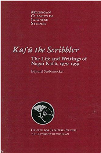 9780939512461: Kafu the Scribbler: The Life and Writings of Nagai Kafu, 1897-1959 (Michigan Classics in Japanese Studies)