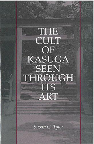 9780939512478: The Cult of Kasuga Seen Through Its Art