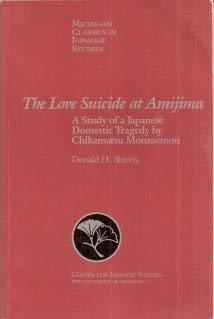 The Love Suicide at Amijima. (shinju Tenno: Shively, Donald H.