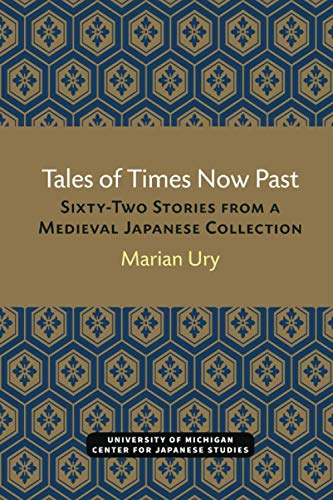 9780939512614: Tales of Times Now Past: Sixty-Two Stories from a Medieval Japanese Collection (Michigan Classics in Japanese Studies)