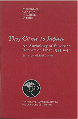 9780939512737: They Came to Japan: An Anthology of European Reports on Japan, 1543-1640 (Michigan Classics in Japanese Studies)