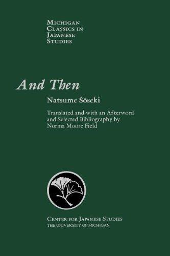 9780939512829: And Then: Natsume Soseki's Novel Sorekara (Michigan Classics in Japanese Studies)