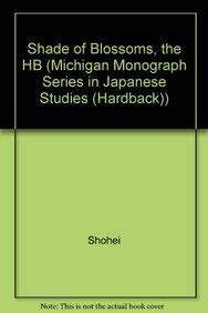 9780939512874: The Shade of Blossoms (Michigan Monograph Series in Japanese Studies)