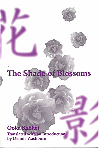 The Shade of Blossoms (Michigan Monograph Series: Shohei Ooka, Dennis