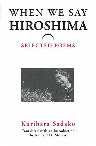 When We Say 'Hiroshima': Selected Poems (Michigan: Sadako Kurihara