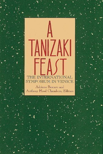 A Tanizaki Feast - The International Symposium in Venice: Boscaro, Adriana
