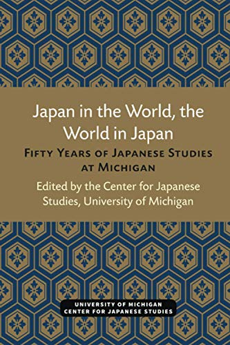 9780939512959: Japan in the World, the World in Japan: Fifty Years of Japanese Studies at Michigan