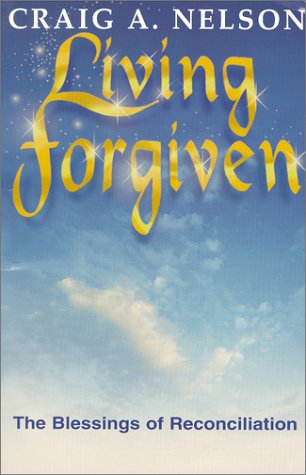 Living Forgiven: The Blessings of Reconciliation