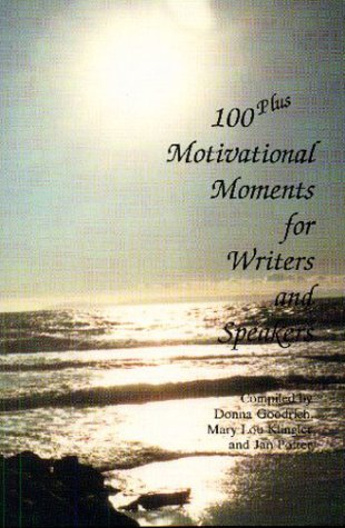 9780939513451: One Hundred Plus Motivational Moments: For Writers and Speakers