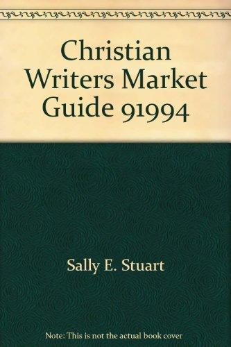 Christian Writers Market Guide 91994: Sally E. Stuart