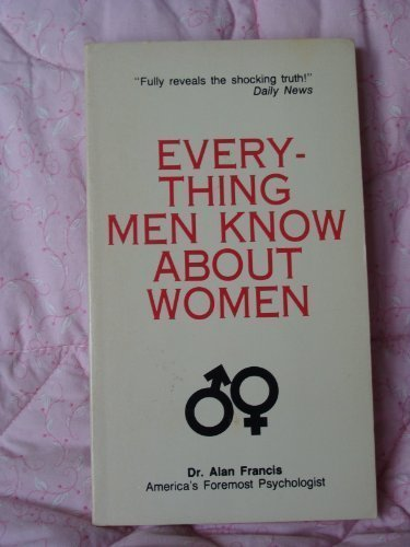 9780939515004: Everything Men Know About Women