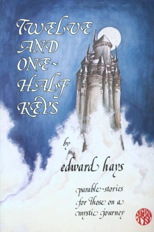 Twelve and One-Half Keys to the Gates of Paradise (0939516004) by John J. Pilch; Edward Hays