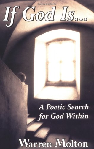 9780939516650: If God Is . . .: A Poetic Search for God Within