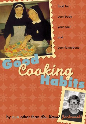 Good Cooking Habits: Jackowski, Sr. Karol