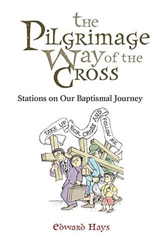 9780939516742: The Pilgrimage Way Of The Cross: Stations On Our Baptismal Journey