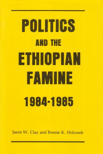 9780939521258: Politics & the Ethiopian Famine : 1984-1985