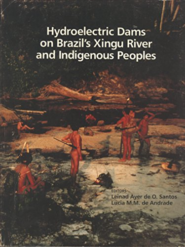 9780939521401: Hydroelectric Dams on Brazil's Xingu River and Indigenous Peoples