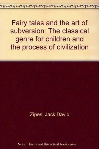 9780939544134: Fairy tales and the art of subversion: The classical genre for children and the process of civilization