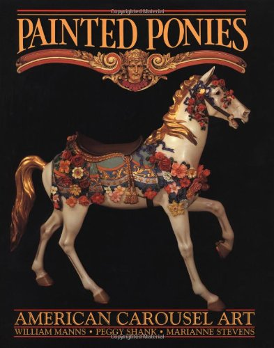 Painted Ponies: William Manns, Peggy Shank, Marianne Stevens