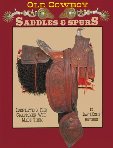 9780939549115: Old Cowboy Saddles and Spurs, 6th Edition