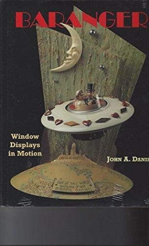 BARANGER: WINDOW DISPLAYS IN MOTION: Daniel, John A.