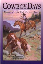 Cowboy Days: Stories of the New Mexico Range