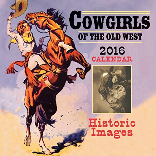 9780939549696: Cowgirls of the Old West: 2016 Calendar