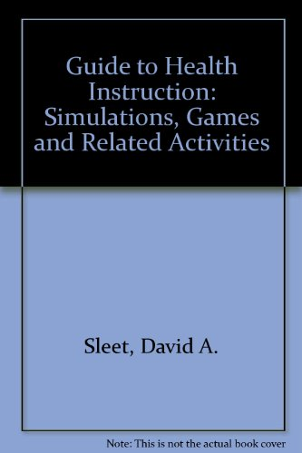 9780939552061: Guide to Health Instruction: Simulations, Games and Related Activities