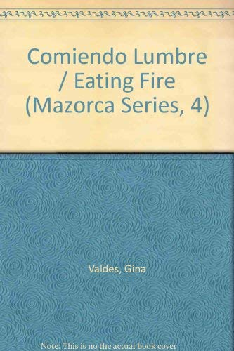 9780939558100: Comiendo Lumbre / Eating Fire (Mazorca Series, 4)