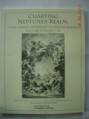 9780939561322: Charting Neptune's Realm: From Classical Mythology to Satellite Imagery