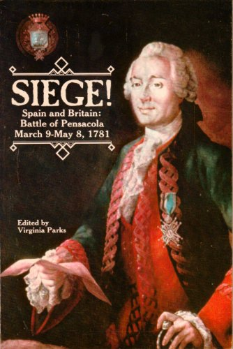 Siege! Spain and Britain: Battle of Pensacola, March 9-May 8, 1781 (The Echo)