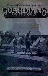 9780939566020: Guardians on the Gulf: Pensacola Fortifications, 1698-1980