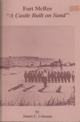 Fort McRee: A castle built on sand: Coleman, James C